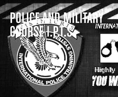 POLICE AND MILITARY COURSE I.P.T.S.